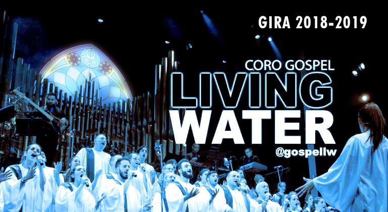 Gira 2018-2019 Coro Gospel Living Water España tour